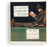 The camp library is yours Read to win the war Canvas Print