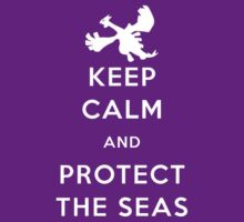 Keep Calm And Protect The Sea by Leylaaslan