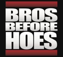 BROS BEFORE HOES by mcdba