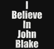 I Believe in John Blake by Paul Mitchell