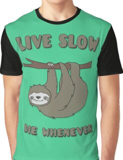 Funny & Cute Sloth 'Live Slow Die Whenever' Cool Statement / Lazy Motto / Slogan Graphic T-Shirt