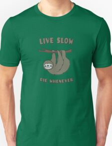 Funny & Cute Sloth 'Live Slow Die Whenever' Cool Statement / Lazy Motto / Slogan T-Shirt