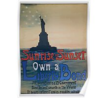 Sunrise or sunset own a Liberty Bond 002 Poster