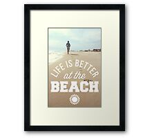 Better At The Beach Quote Framed Print