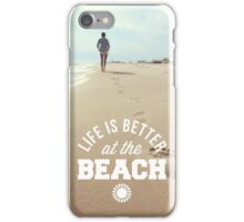 Better At The Beach Quote iPhone Case/Skin