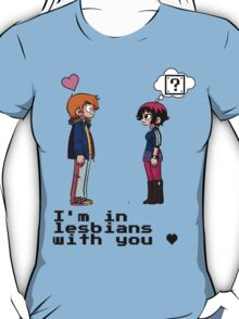I'm in lesbians with you <3 T-Shirt