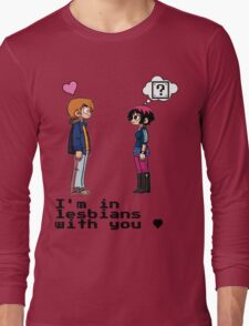 I'm in lesbians with you <3 Long Sleeve T-Shirt