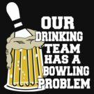 Funny Bowling Team T-Shirt by SportsT-Shirts