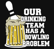 Funny Bowling Team T-Shirt by SportsT-Shirts