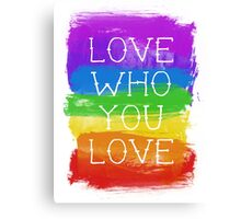 love who you love Canvas Print