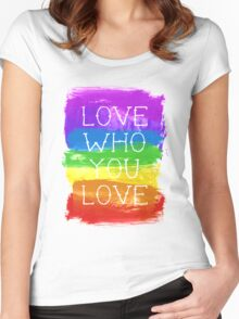 love who you love Women's Fitted Scoop T-Shirt
