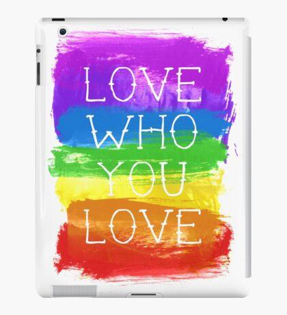 love who you love iPad Case/Skin