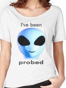 I've been probed Women's Relaxed Fit T-Shirt