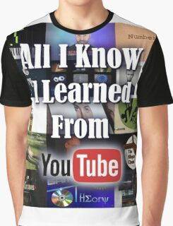 All I Know I Learned From YouTube Graphic T-Shirt