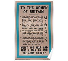 To the women of Britain Wont you help and send a man to join the army to day Poster