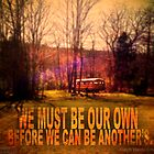 We Must Be Our Own. by uncloudless