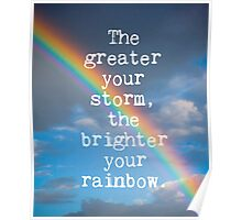 The Greater Your Storm Quote Poster