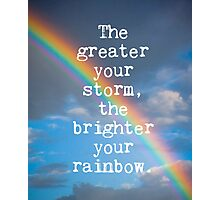 The Greater Your Storm Quote Photographic Print