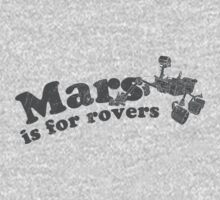 Mars Is For Rovers by joshmirm