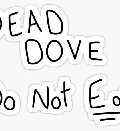 Dead Dove (Do Not Eat!) Sticker