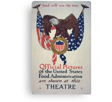 Food will win the war Official pictures of the United States Food Administration are shown at this theatre Canvas Print