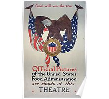 Food will win the war Official pictures of the United States Food Administration are shown at this theatre Poster