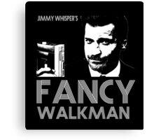 Jimmy Whisper's Fancy Walkman Canvas Print