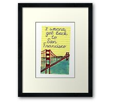 I wanna get back to San Fran Framed Print
