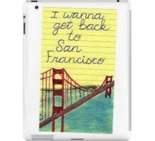 I wanna get back to San Fran iPad Case/Skin