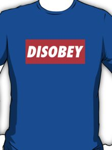 disobey (obey parody) T-Shirt