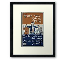 Your war savings pledge Our boys make good their pledge Are you keeping yours 002 Framed Print