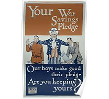 Your war savings pledge Our boys make good their pledge Are you keeping yours 002 Poster