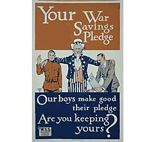 Your war savings pledge Our boys make good their pledge Are you keeping yours 002 Photographic Print