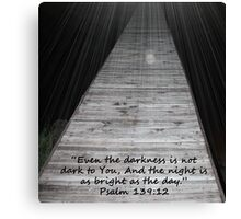 """""""Psalm 139:12""""  by Carter L. Shepard Canvas Print"""