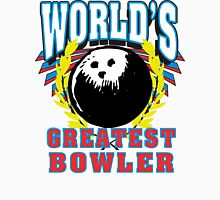 World's Greatest Bowler T-Shirt Unisex T-Shirt