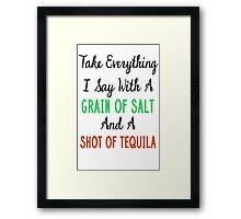 Grain Of Salt - Funny Quote Framed Print