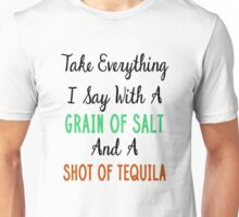 Grain Of Salt - Funny Quote Unisex T-Shirt