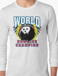 World Bowling Champion T-Shirt Long Sleeve T-Shirt