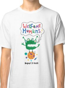 Welcome Humans Classic T-Shirt