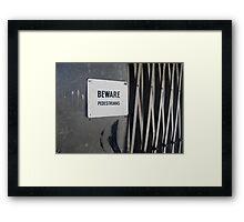 Beware Framed Print