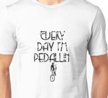 Everyday I'm Pedallin' Unisex T-Shirt