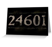 Prisoner 24601 Les Miserables Greeting Card