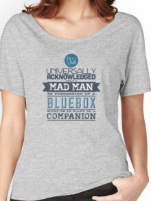 A Mad Man in Possession of a Blue Box Women's Relaxed Fit T-Shirt