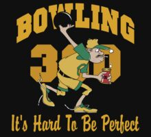 Funny Perfect 300 Bowling Game Bowling Dark T-Shirt by SportsT-Shirts