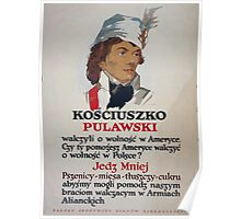 Kościuszko Pułaski They fought for liberty in America Eat less wheat meat fats sugar Poster