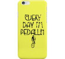 Everyday I'm Pedallin' iPhone Case/Skin
