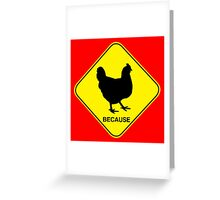 Why did the chicken cross the road? Greeting Card