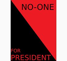 NO_ONE FOR PRESIDENT Unisex T-Shirt