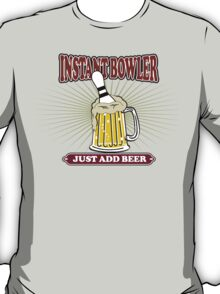 Instant Bowler Just  Add Beer Bowling T-Shirt T-Shirt