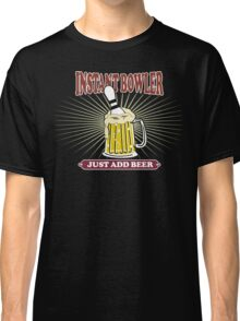 Instant Bowler Just Add Beer Bowling T-Shirt - Dark Classic T-Shirt